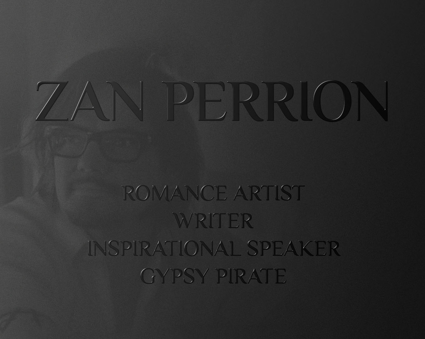 Zan Perrion • Romance artist, writer, inspirational speaker, gypsy pirate